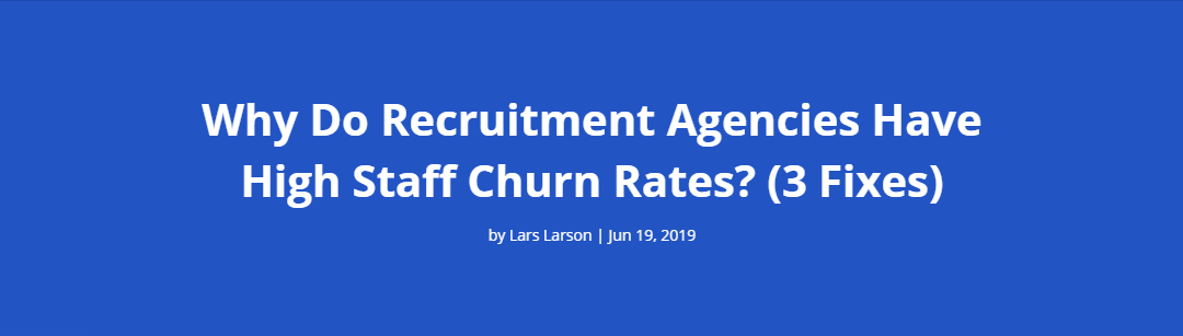 Why Do Recruitment Agencies Have High Staff Churn Rates? (3 Fixes)