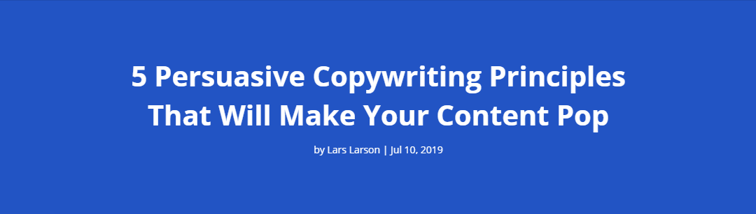 5 Persuasive Copywriting Principles That Will Make Your Content Pop