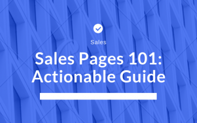 Sales Pages 101: Actionable Guide