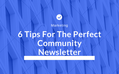 6 Tips For The Perfect Community Newsletter
